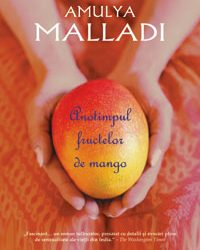 "Recenzie ""Anotimpul fructelor de mango"" de Amulya Malladi"