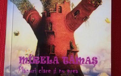 """Interviu cu Mirela Tămaș, autoarea cărții """"Planuri clare și nu prea"""""""