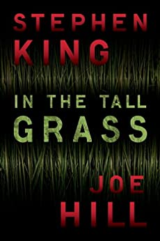 "Recenzie ""In the Tall Grass"" de Stephen King și Joe Hill"