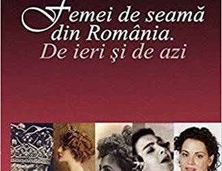 """Recenzie """"Femei de seamă din România. De ieri și de azi"""" de George Marcu"""
