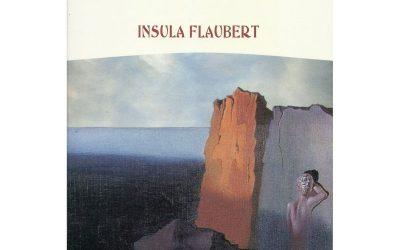 "Recenzie ""Insula Flaubert"" de Miguel Angel Riera"