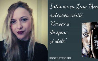 """Interviu cu Lina Moacă, autoarea cărții """"Coroana de spini și stele"""""""