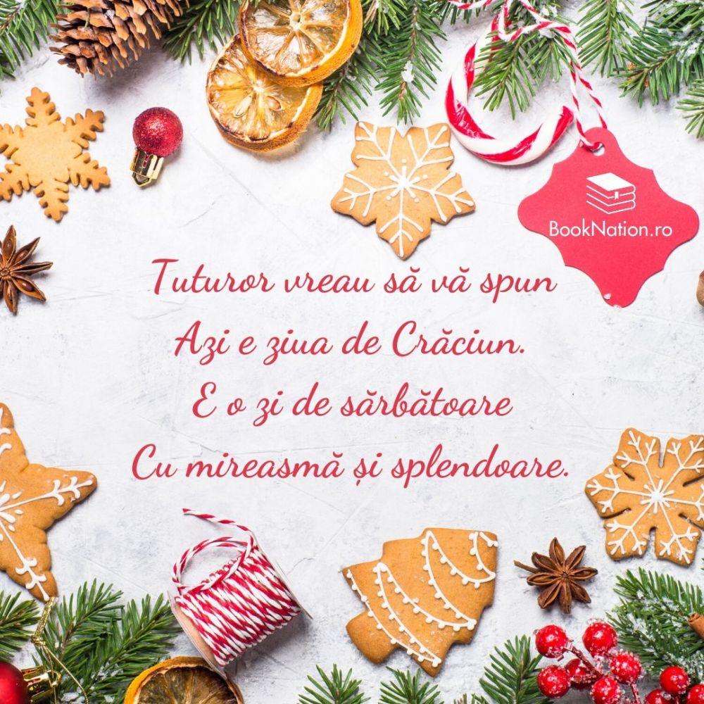 Tuturor vreau să vă spun Azi e ziua de Crăciun. E o zi de sărbătoare Cu mireasmă și splendoare.