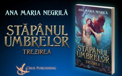"""Interviu cu Ana-Maria Negrilă, autoarea cărții """"Stăpânul umbrelor – Trezirea"""""""