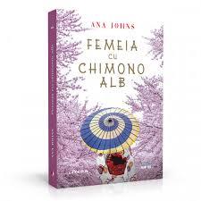 """Recenzie """"Femeia cu chimono alb"""" de Ana Johns"""