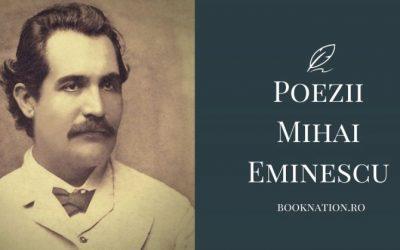 Top 20 Poezii Mihai Eminescu – Poezii Scurte | Poezii Celebre