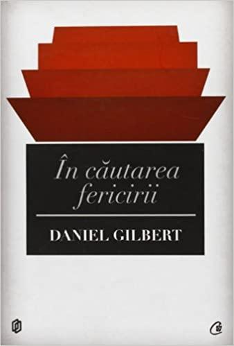 """Recenzie """"În căutea fericirii"""", de Daniel Gilbert"""