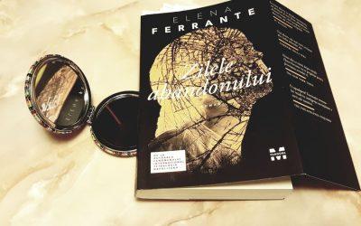 """Recenzie """"Zilele abandonului"""" de Elena Ferrante"""