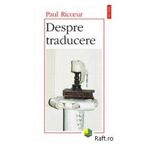 "Recenzie ""Despre traducere"" de Paul Ricoeur"