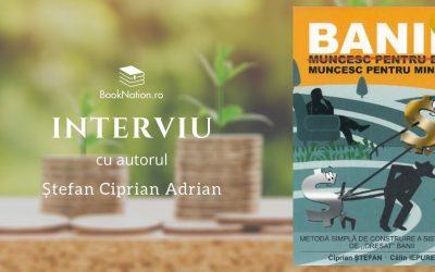 Interviu cu autorul Ștefan Ciprian Adrian