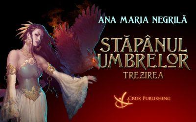 """Fragment în exclusivitate din """"Stăpânul umbrelor I"""" de Ana Maria Negrilă"""