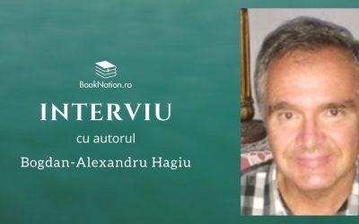 """Interviu cu Bogdan-Alexandru Hagiu, autorul cărții """"Șarpele de aramă"""""""