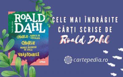 Cele mai îndrăgite cărți scrise de Roald Dahl