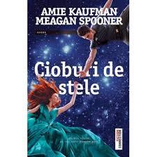 "Recenzie ""Cioburi de stele"" de Amie Kaufman & Meagan Spooner"