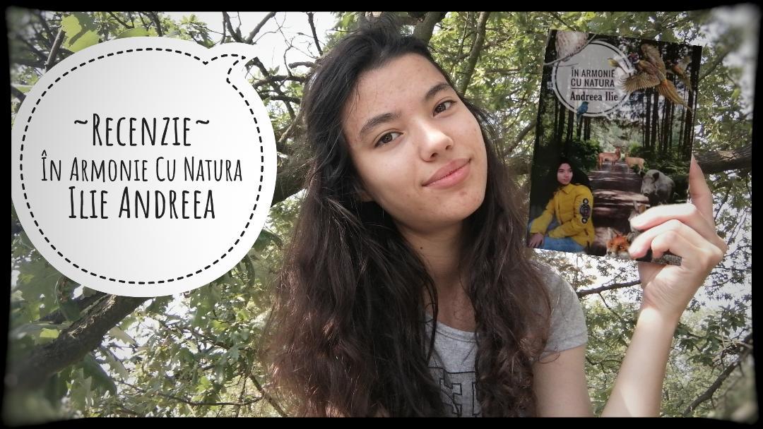 """Interviu cu Andreea Ilie, autoarea cărții """"În Armonie Cu Natura"""""""