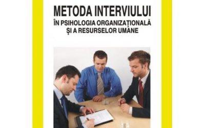 """Recenzie """"Metoda interviului în psihologia organizațională și a resurselor umane"""" de Mihaela Chraif și Mihai Aniței"""