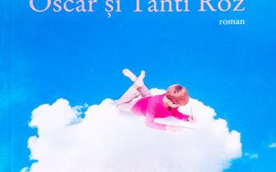 "Recenzie ""Oscar și Tanti Roz"" de Eric Emmanuel Schmitt"