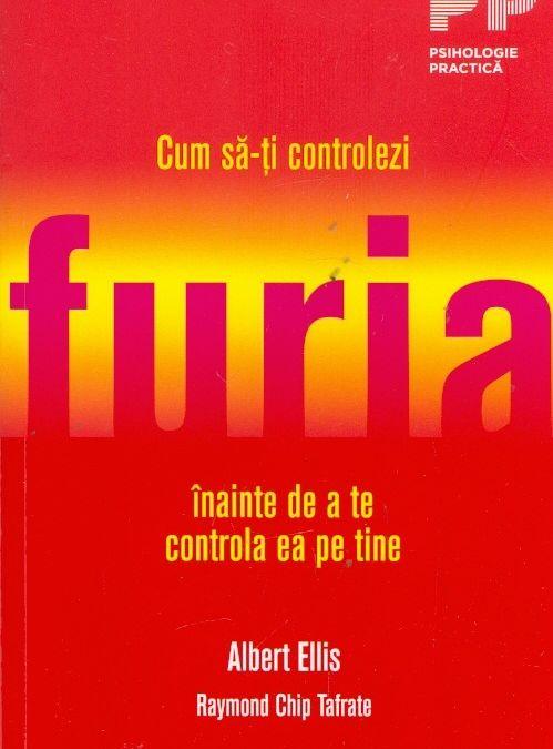 """Recenzie """"Cum să-ți controlezi furia înainte de a te controla ea pe tine"""" de Albert Ellis și Raymond Tafrate"""
