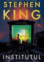 """Recenzie """"Institutul"""" de Stephen King"""