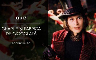 Quiz: Charlie și Fabrica de Ciocolată