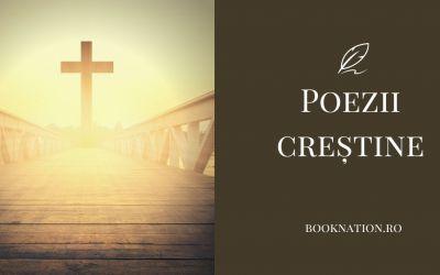 Poezii Creștine – cele mai frumoase poezii pentru creștini