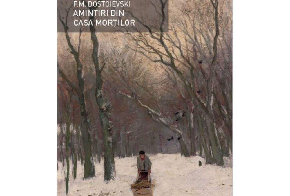 """Recenzie """"Amintiri din casa morților"""" de Feodor Dostoievski"""