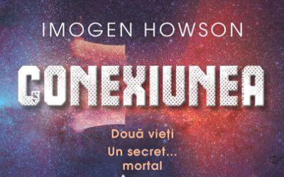 """Recenzie """"Conexiunea"""" de Imogen Howson"""