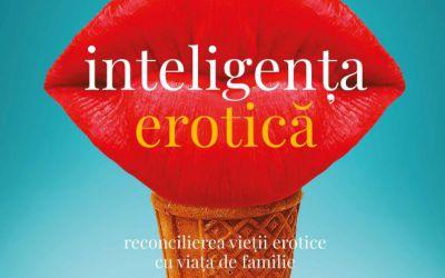 """Recenzie """"Inteligența erotică"""" de Esther Perel"""