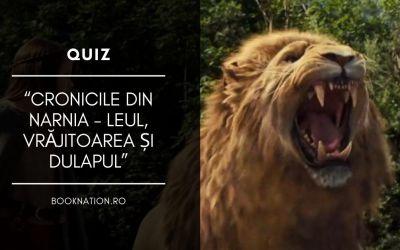 """Quiz: """"Cronicile din Narnia – Leul, Vrăjitoarea și Dulapul"""""""