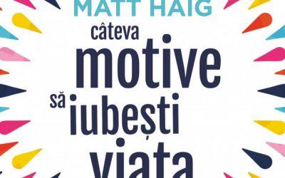 "Recenzie ""Câteva motive să iubești viața"" de Matt Haig"