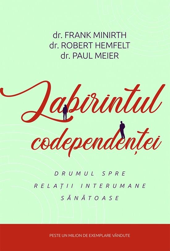 Labirintul codependenței de Robert Hemfelt, Frank Minirth și Paul D. Meier