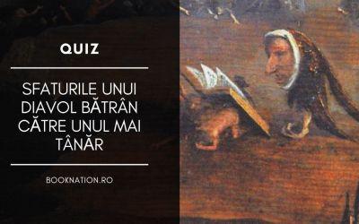 """Quiz: """"Sfaturile unui diavol bătrân către unul mai tânăr"""" de  C.S. Lewis"""