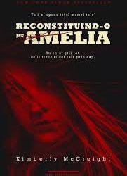"""Reconstituind-o pe Amelia"" de Kimberly McCreight"