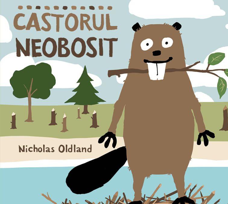 "Recenzie ""Castorul neobosit"" de Niccholas Oldland"