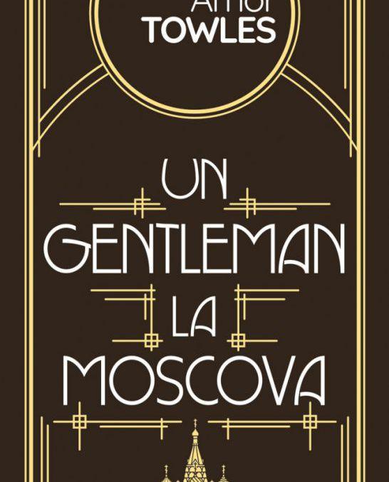 "Recenzie ""Un gentleman la Moscova"" de Amor Towles"