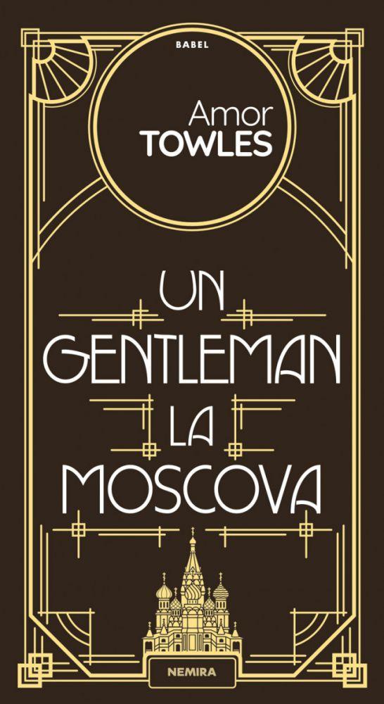 Un gentleman la Moscova de Amor Towles