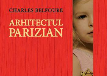 """Recenzie """"Arhitectul parizian"""" de Charles Belfoure"""