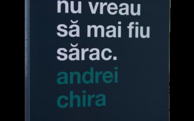 """Recenzie """"Nu mai vreau să fiu sărac"""" de Andrei Chira"""