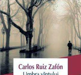 """Recenzie """"Umbra Vântului"""" de Carlos Ruiz Zafon"""