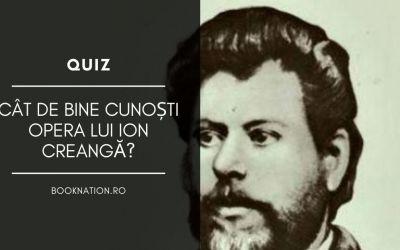 Quiz: Cât de bine cunoști opera lui Ion Creangă?
