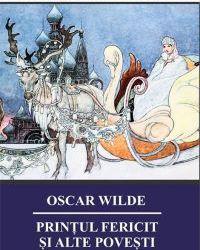 """Recenzie """"Prințul fericit și alte povești"""" de Oscar Wilde"""