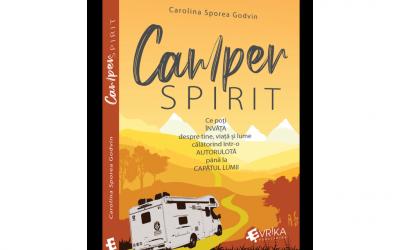 """Recenzie """"Camper Spirit.Ce poți ÎNVĂȚA despre tine, viață și lume călătorind într-o AUTORULOTĂ până la CAPĂTUL LUMII? """" de Carolina Sporea Godvin"""