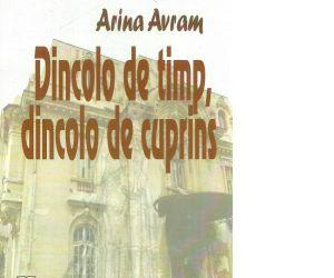 """Interviu cu Arina Avram, autoarea cărții """"Dincolo de timp, dincolo de cuprins"""""""