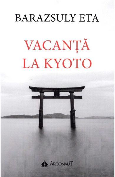 Vacanta la Kyoto