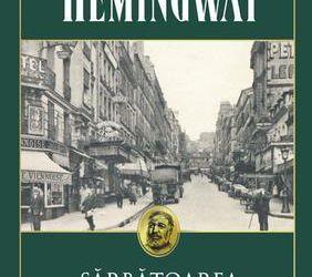 """Recenzie """"Sărbătoarea continuă"""" de Ernest Hemingway"""