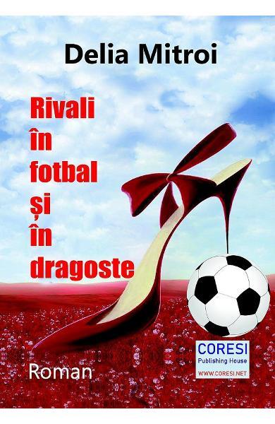 Rivali in fotbal si in dragoste