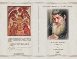 Traian, robul Domnului, omul Bisericii şi teologul durerii/ Vol. 1