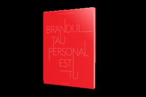 Brandul Tău Personal Ești Tu