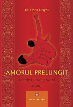 Amorul prelungit – Tehnică, artă, știință Vol. 1