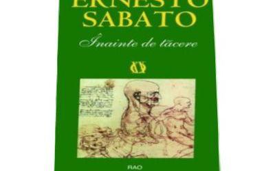 "Recenzie ""Înainte de tăcere"" de Ernesto Sabato"
